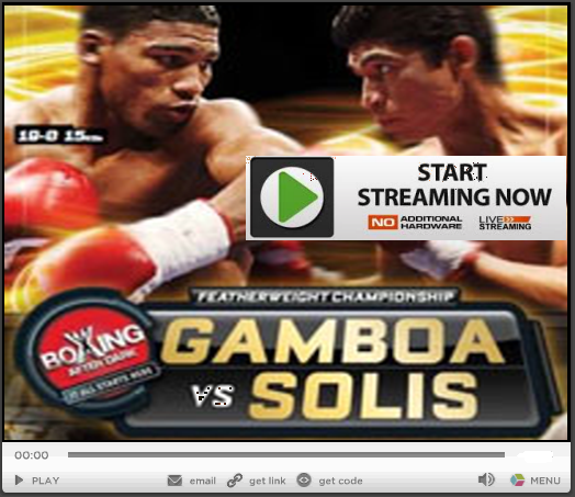 Gamboa-vs-solis-live-stream-HD